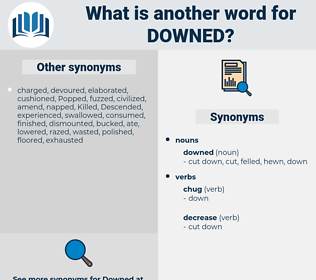 downed, synonym downed, another word for downed, words like downed, thesaurus downed