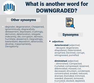 downgraded, synonym downgraded, another word for downgraded, words like downgraded, thesaurus downgraded