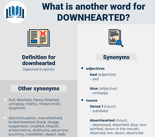 downhearted, synonym downhearted, another word for downhearted, words like downhearted, thesaurus downhearted