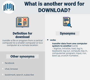 download, synonym download, another word for download, words like download, thesaurus download