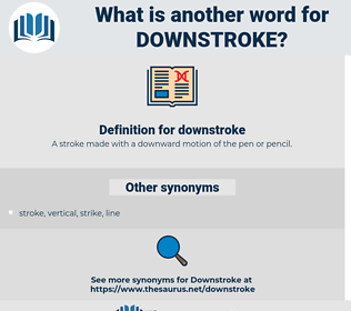 downstroke, synonym downstroke, another word for downstroke, words like downstroke, thesaurus downstroke