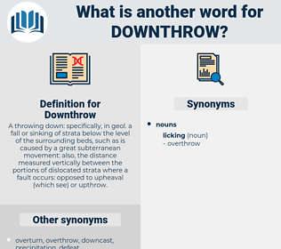 Downthrow, synonym Downthrow, another word for Downthrow, words like Downthrow, thesaurus Downthrow