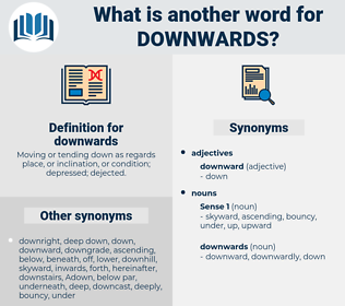 downwards, synonym downwards, another word for downwards, words like downwards, thesaurus downwards