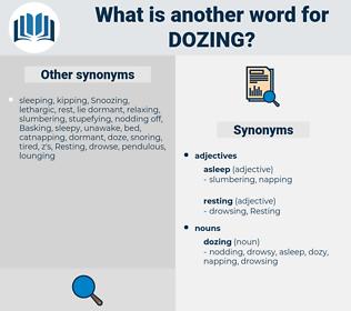 dozing, synonym dozing, another word for dozing, words like dozing, thesaurus dozing