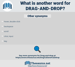 drag-and-drop, synonym drag-and-drop, another word for drag-and-drop, words like drag-and-drop, thesaurus drag-and-drop