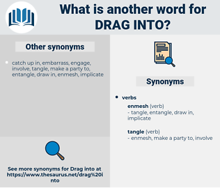drag into, synonym drag into, another word for drag into, words like drag into, thesaurus drag into