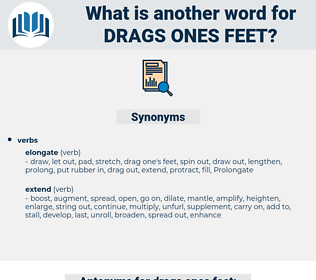 drags ones feet, synonym drags ones feet, another word for drags ones feet, words like drags ones feet, thesaurus drags ones feet