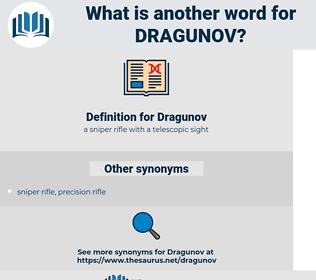 Dragunov, synonym Dragunov, another word for Dragunov, words like Dragunov, thesaurus Dragunov