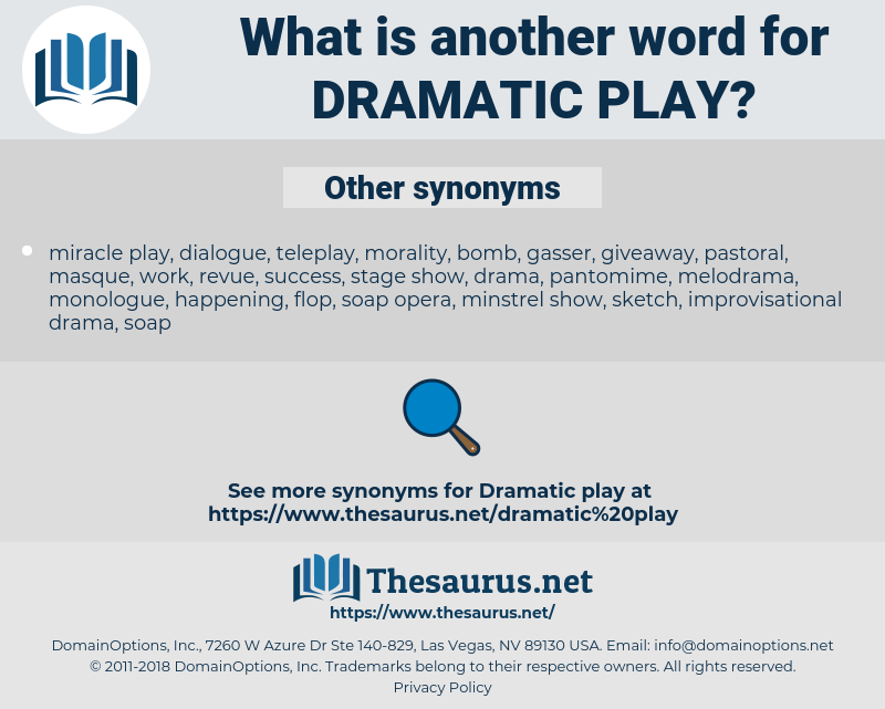 dramatic play, synonym dramatic play, another word for dramatic play, words like dramatic play, thesaurus dramatic play