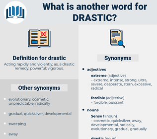 drastic, synonym drastic, another word for drastic, words like drastic, thesaurus drastic