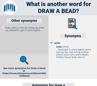 draw a bead, synonym draw a bead, another word for draw a bead, words like draw a bead, thesaurus draw a bead