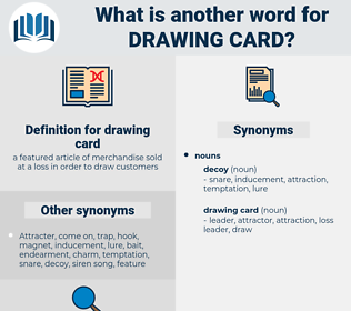 drawing card, synonym drawing card, another word for drawing card, words like drawing card, thesaurus drawing card