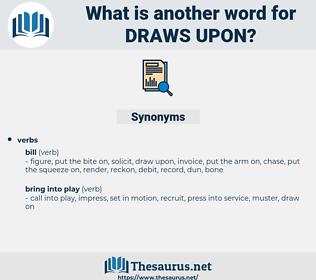 draws upon, synonym draws upon, another word for draws upon, words like draws upon, thesaurus draws upon