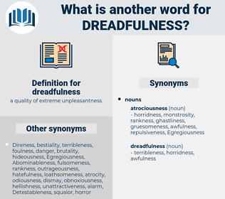 dreadfulness, synonym dreadfulness, another word for dreadfulness, words like dreadfulness, thesaurus dreadfulness