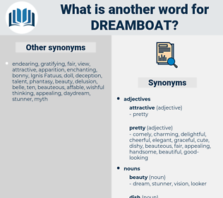dreamboat, synonym dreamboat, another word for dreamboat, words like dreamboat, thesaurus dreamboat