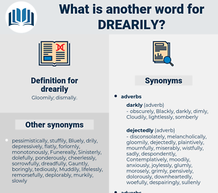 drearily, synonym drearily, another word for drearily, words like drearily, thesaurus drearily