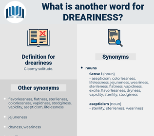 dreariness, synonym dreariness, another word for dreariness, words like dreariness, thesaurus dreariness