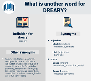 dreary, synonym dreary, another word for dreary, words like dreary, thesaurus dreary