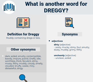 Dreggy, synonym Dreggy, another word for Dreggy, words like Dreggy, thesaurus Dreggy