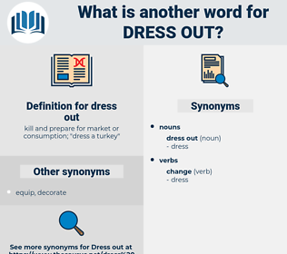 dress out, synonym dress out, another word for dress out, words like dress out, thesaurus dress out