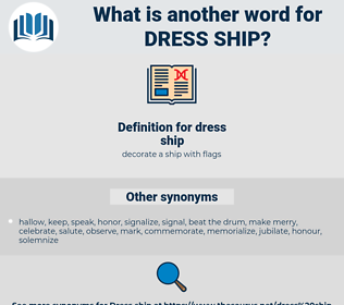 dress ship, synonym dress ship, another word for dress ship, words like dress ship, thesaurus dress ship