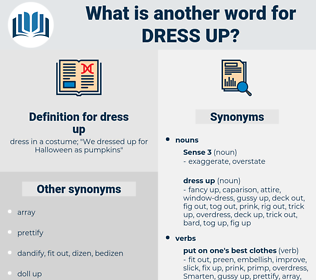 dress up, synonym dress up, another word for dress up, words like dress up, thesaurus dress up