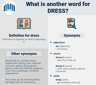 dress, synonym dress, another word for dress, words like dress, thesaurus dress