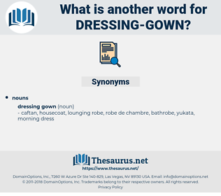 dressing gown, synonym dressing gown, another word for dressing gown, words like dressing gown, thesaurus dressing gown