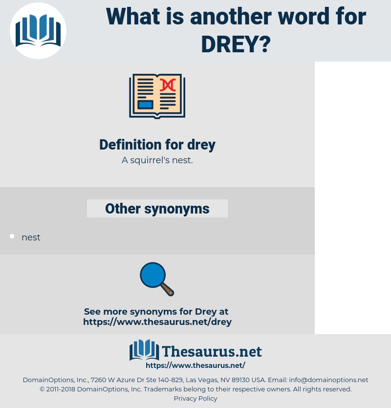 drey, synonym drey, another word for drey, words like drey, thesaurus drey
