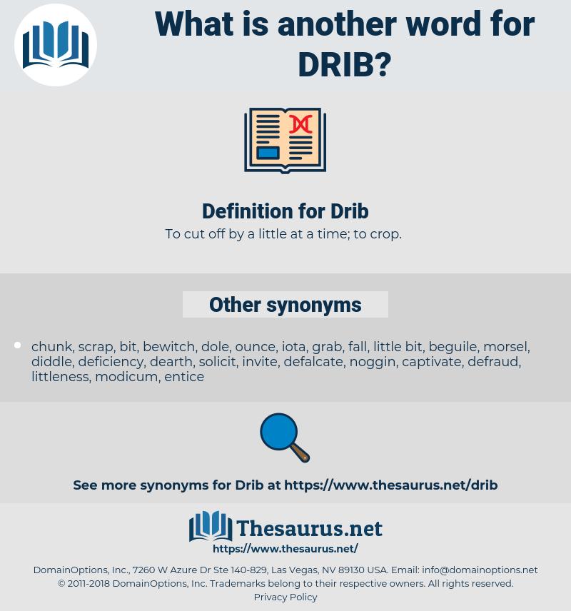 Drib, synonym Drib, another word for Drib, words like Drib, thesaurus Drib