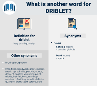 driblet, synonym driblet, another word for driblet, words like driblet, thesaurus driblet