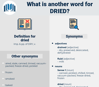 dried, synonym dried, another word for dried, words like dried, thesaurus dried