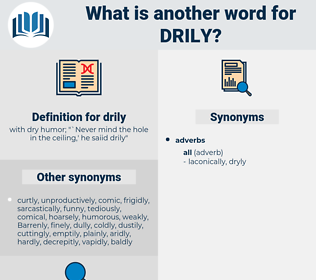 drily, synonym drily, another word for drily, words like drily, thesaurus drily