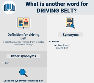 driving belt, synonym driving belt, another word for driving belt, words like driving belt, thesaurus driving belt