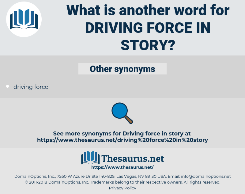 driving force in story, synonym driving force in story, another word for driving force in story, words like driving force in story, thesaurus driving force in story