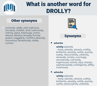 drolly, synonym drolly, another word for drolly, words like drolly, thesaurus drolly