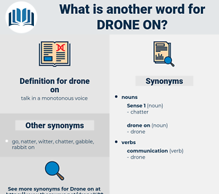 drone on, synonym drone on, another word for drone on, words like drone on, thesaurus drone on