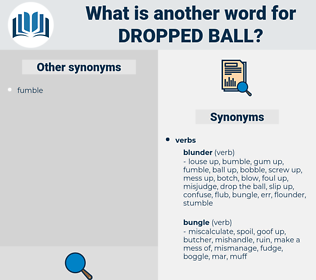 dropped ball, synonym dropped ball, another word for dropped ball, words like dropped ball, thesaurus dropped ball