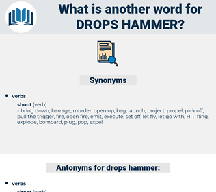 drops hammer, synonym drops hammer, another word for drops hammer, words like drops hammer, thesaurus drops hammer