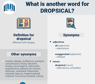 dropsical, synonym dropsical, another word for dropsical, words like dropsical, thesaurus dropsical