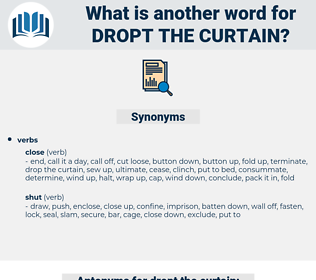 dropt the curtain, synonym dropt the curtain, another word for dropt the curtain, words like dropt the curtain, thesaurus dropt the curtain