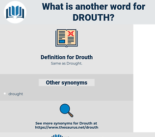 Drouth, synonym Drouth, another word for Drouth, words like Drouth, thesaurus Drouth
