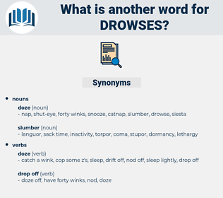 drowses, synonym drowses, another word for drowses, words like drowses, thesaurus drowses