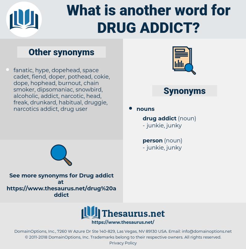 drug addict, synonym drug addict, another word for drug addict, words like drug addict, thesaurus drug addict