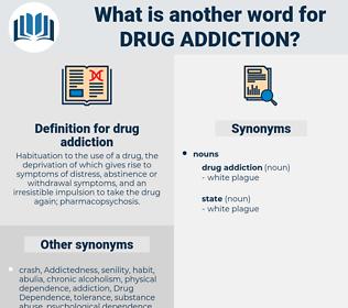 drug addiction, synonym drug addiction, another word for drug addiction, words like drug addiction, thesaurus drug addiction