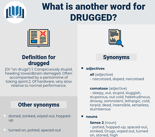 drugged, synonym drugged, another word for drugged, words like drugged, thesaurus drugged