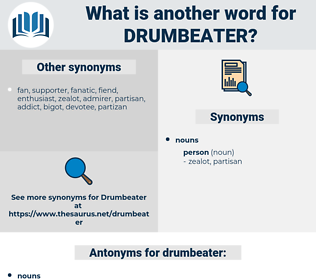 drumbeater, synonym drumbeater, another word for drumbeater, words like drumbeater, thesaurus drumbeater