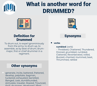 Drummed, synonym Drummed, another word for Drummed, words like Drummed, thesaurus Drummed