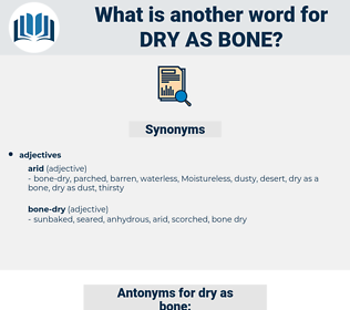 dry as bone, synonym dry as bone, another word for dry as bone, words like dry as bone, thesaurus dry as bone
