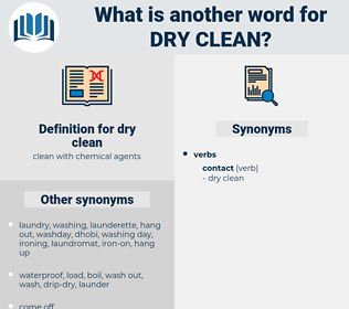 dry clean, synonym dry clean, another word for dry clean, words like dry clean, thesaurus dry clean